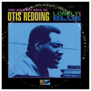 Otis Redding Lonely and Blue 1