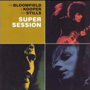 Bloomfield,Cooper,Stills  Super session 4