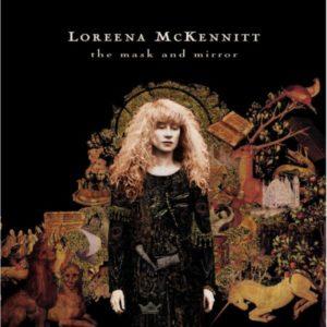 Loreena McKennitt The Mask and Mirror 2