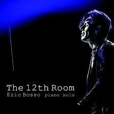Ezio Bossio The 12th Room