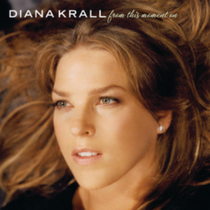 DIANA KRALL FROM THIS MOMENT 1
