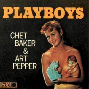 IlGiradischi.com - Vinili Chet Baker & Pepper Playboys