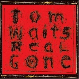 IlGiradischi.com - Tom Waits Real Gone (remastered)