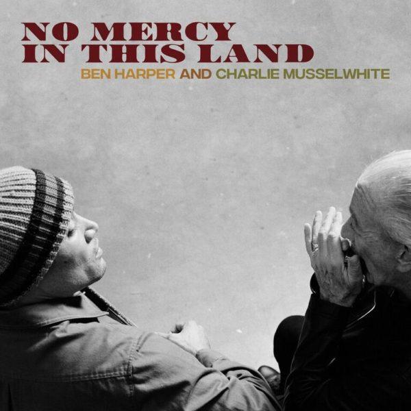 IlGiradischi.com -  Ben Harper Charlie Musselwhite No Mercy in this Land