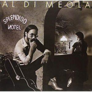 Al di Meola Splendido Hotel (Speakers Corner 180gr)