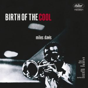 Davis Miles: Birth of the Cool 6