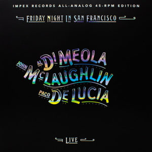 Al di Meola,John Mclauglin, Paco de Lucia Night In San Francisco (IMPEX) 2